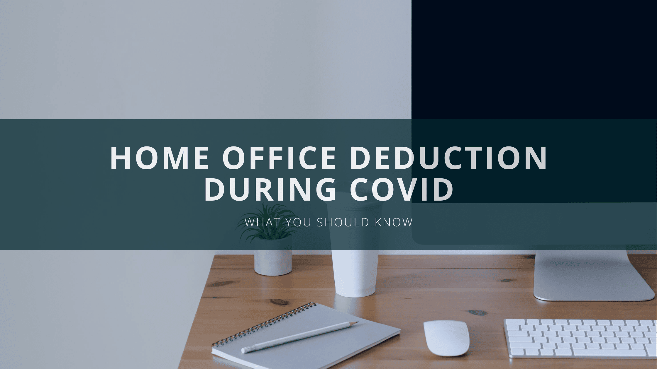 Home Office Deduction During Covid