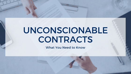 Unconscionable Contracts: What You Need To Know